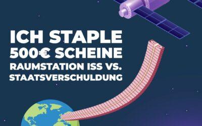 Ich staple 500-EUR Scheine – Raumstation ISS vs. Staatsverschuldung